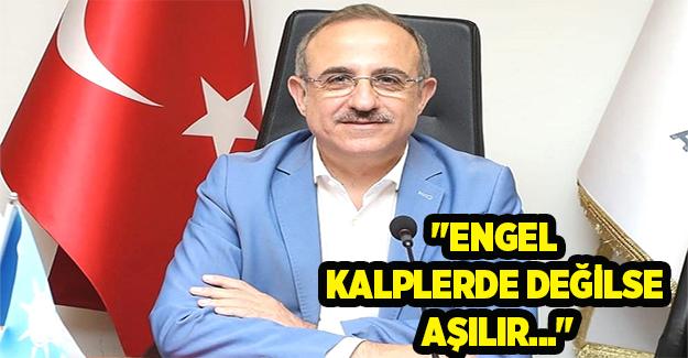 AK Partili Sürekli: Engel kalplerde değilse aşılır...