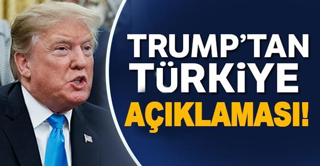 Trump'tan Türkiye açıklaması!