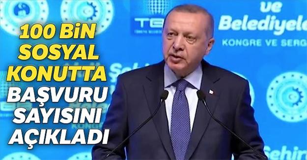 Cumhurbaşkanı Erdoğan, TOKİ'nin sosyal konutlarına yapılan başvuru sayısını açıkladı