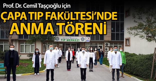 Prof. Dr. Cemil Taşcıoğlu için Çapa Tıp Fakültesi'nde anma töreni