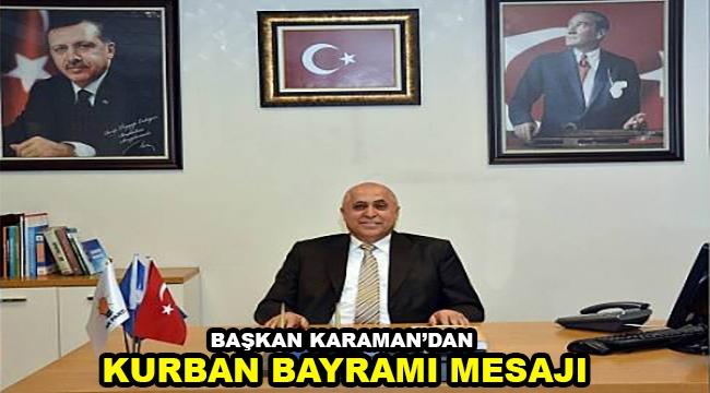 Başkan Karaman'dan Kurban Bayramı Mesajı