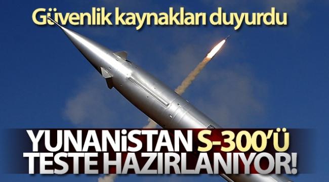 Yunanistan S-300'ü test etmeye hazırlanıyor
