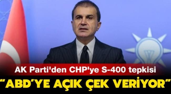 AK Parti Sözcüsü Çelik'ten CHP'ye S-400 tepkisi