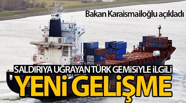 Bakan Karaismailoğlu'ndan korsan saldırısına uğrayan Türk gemisiyle ilgili açıklama