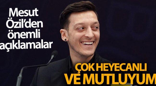 Mesut Özil: 'Çok heyecanlı ve mutluyum'