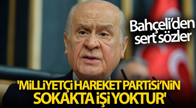 MHP lideri Bahçeli'den sert sözler!