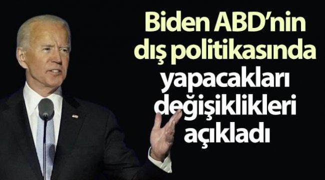 Biden ABD'nin dış politikasında yapacakları değişiklikleri açıkladı