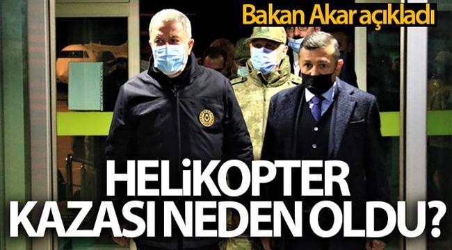 Bakan Akar: 'Kazanın ani değişim gösteren hava şartları nedeniyle meydana geldiği değerlendirilmektedir'