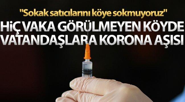 Hiç vaka görülmeyen köyde vatandaşlara korona aşısı