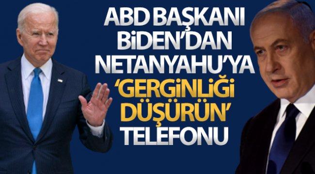 ABD Başkanı Biden'dan Netanyahu'ya 'gerginliği düşürün' telefonu