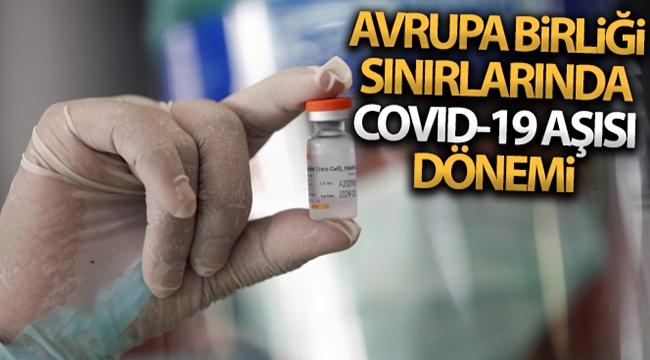 Avrupa Birliği, Covid-19 aşısını yaptıranlara sınırlarını açmaya hazırlanıyor