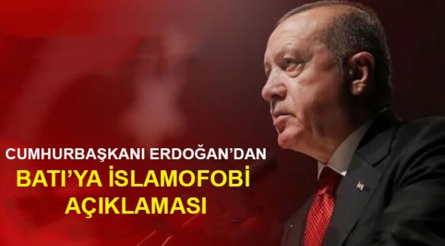 Cumhurbaşkanı Erdoğan'dan Batı'ya 'İslamofobi' tepkisi