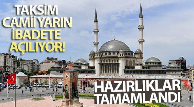 Taksim Camii yarın ibadete açılıyor