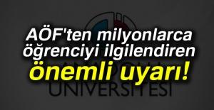 AÖF'ten milyonlarca öğrenciyi ilgilendiren önemli uyarı!