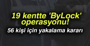 19 kentte 'ByLock' operasyonu