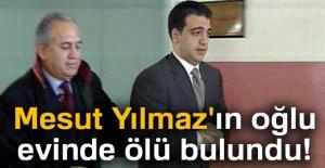 Eski Başbakan Mesut Yılmaz'ın oğlu hayatını kaybetti!
