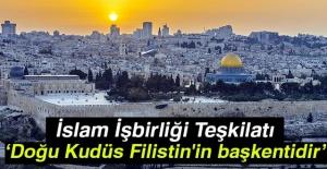 İİT: Doğu Kudüs Filistin'in başkenti