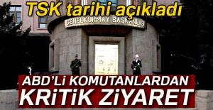 TSK tarihi açıkladı: ABD'li komutanlar kritik ziyaret