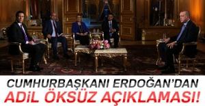 Cumhurbaşkanı Erdoğan'dan Adil Öksüz...