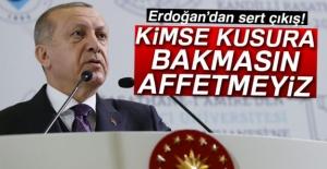 Erdoğan: 'Kimse kusura bakmasın!...