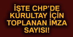 İşte CHP'de Kurultay için toplanan imza sayısı