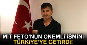 Mit FETÖ'nün önemli ismini Türkiye'ye getirdi