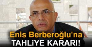 Enis Berberoğlu'na tahliye kararı!