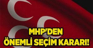 MHP'den önemli seçim kararı!
