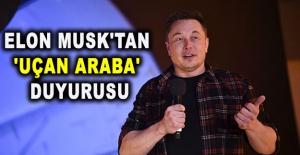Elon Musk'tan 'uçan araba' duyurusu