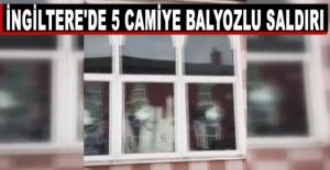İngiltere'de 5 Camiye Balyozlu Saldırı