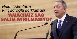 Hulusi Akar: 'Amacımız Kılıçdaroğlu'nun sağ salim ayrılmasıydı'