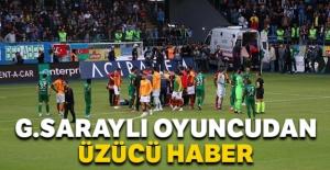 Galatasaraylı oyuncudan üzücü haber
