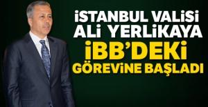 İstanbul Valisi Yerlikaya, İBB Başkan Vekilliği görevine başladı