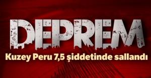 Kuzey Peru 7,5 şiddetinde sallandı