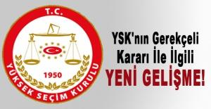 YSK'nın gerekçeli kararı ile ilgili yeni gelişme!