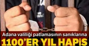 Adana valiliği patlamasının sanıklarına 1100'er yıl hapis
