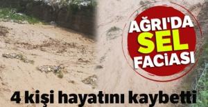 Ağrı'da sel faciası: 4 kişi hayatını kaybetti