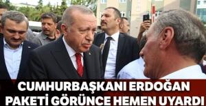 Cumhurbaşkanı Erdoğan, paketi görünce hemen uyardı