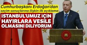 Cumhurbaşkanı Erdoğan: ' Seçim sonuçlarının İstanbul'umuz için hayırlara vesile olmasını diliyorum'
