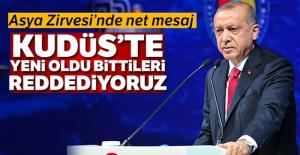 Cumhurbaşkanı Erdoğan: Kudüs'te yeni oldu bittileri reddediyoruz