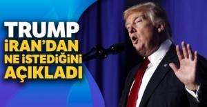 Trump İran'dan ne istediğini açıkladı