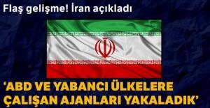 İran: ABD ve yabancı ülkelerle çalışan ajanları yakaladık