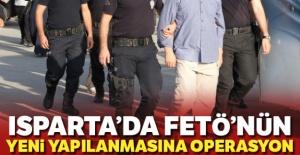 Isparta'da FETÖ'nün yeni yapılanmasına operasyon