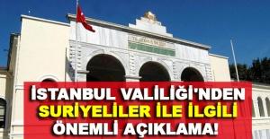 İstanbul Valiliği'nden yabancı uyruklular ve Suriyeli açıklaması