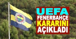 UEFA, Fenerbahçe kararını...