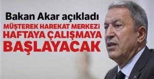 Bakan Akar açıkladı: Müşterek Harekat Merkezi haftaya çalışmaya başlayacak