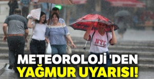Meteoroloji 'den yağmur uyarısı