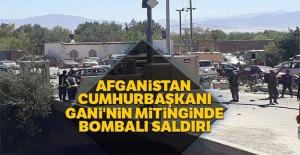 Afganistan Cumhurbaşkanı'nın mitingine bombalı saldırı