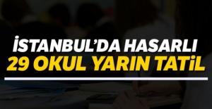 İstanbul'da hasarlı 29 okul yarın tatil