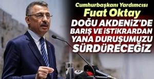 Oktay: 'Doğu Akdeniz'de barış ve istikrardan yana duruşumuzu sürdüreceğiz'